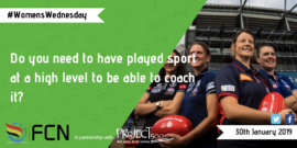 #WomensWednesday: Do you need to have played sport at a high level to be able to coach it?